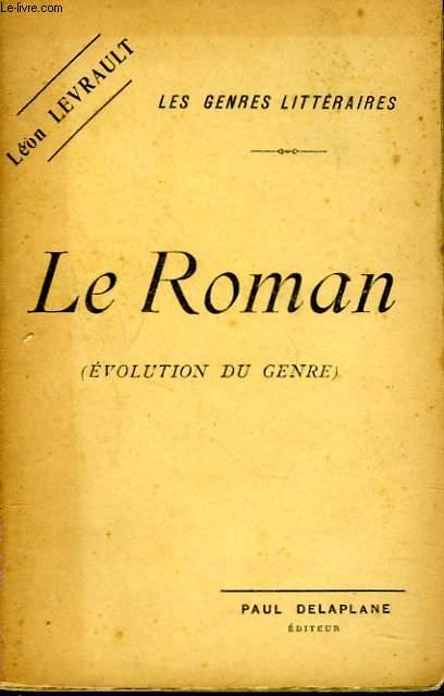LES GENRES LITTERAIRES. LE ROMAN (EVOLUTION DU GENRE)