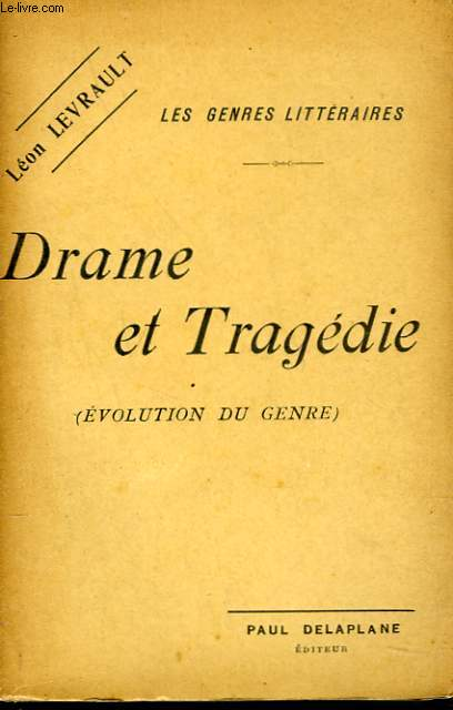 LES GENRES LITTERAIRES. DRAME ET TRAGEDIE (EVOLUTION DU GENRE)