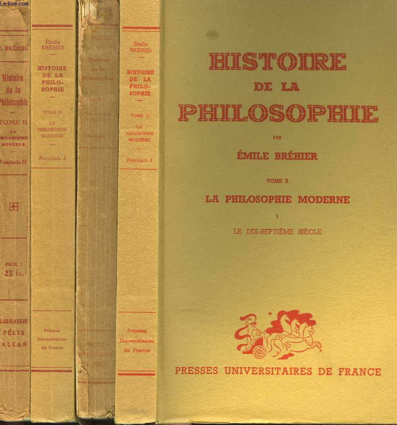 HISTOIRE DE LA PHILOSOPHIE. TOME II. LA PHILOSOPHIE MODERNE EN 4 VOLUMES. 1. LE DIX-SEPTIEME SIECLE/ 2. LE DIX-HUITIEME SIECLE/ 3. LE XIXe SIECLE- PERIODE DES SYSTEMES (1800-1850)/ 4. LE XIXe SIECLE APRES 1850- LE XXe SIECLE, INDEX GENERAL.