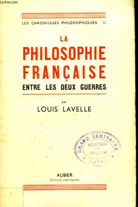 LA PHILOSOPHIE FRANCAISE ENTRE LES DEUX GUERRES.