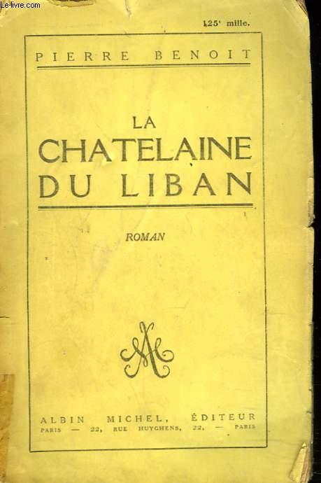 LA CHATELAINE DU LIBAN + ENVOI DE L'AUTEUR