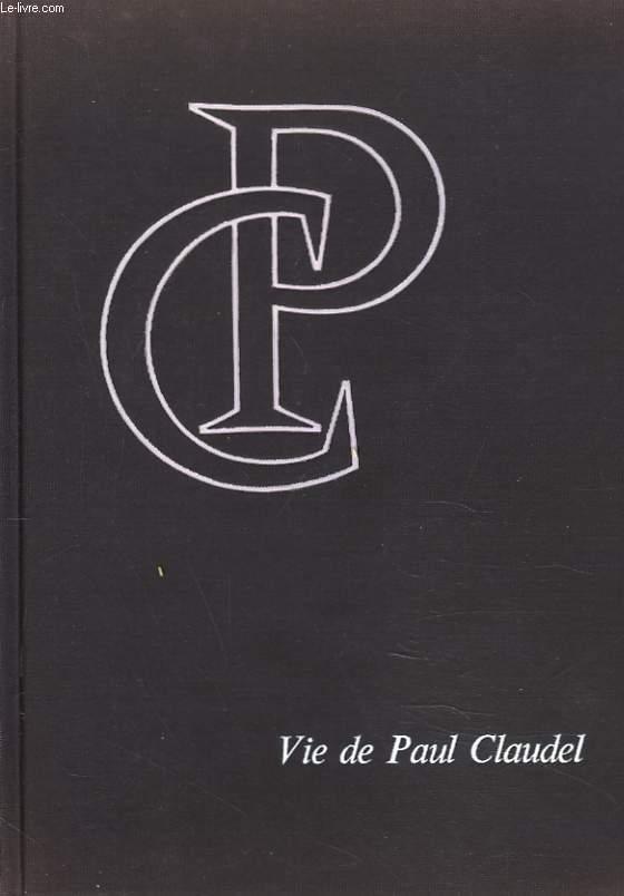 VIE DE PAUL CLAUDEL ET GENESE DE SON OEUVRE