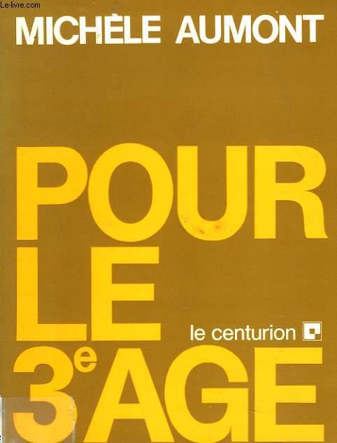 POUR LE 3e AGE