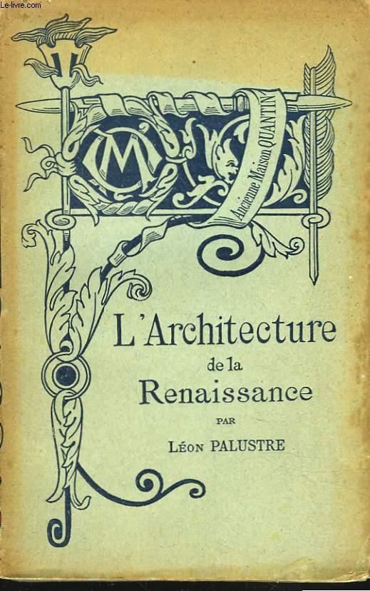 L'ARCHITECTURE DE LA RENAISSANCE.