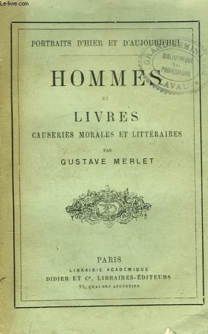 HOMMES ET LIVRES, CAUSERIES MORALES ET LITTERAIRES.
