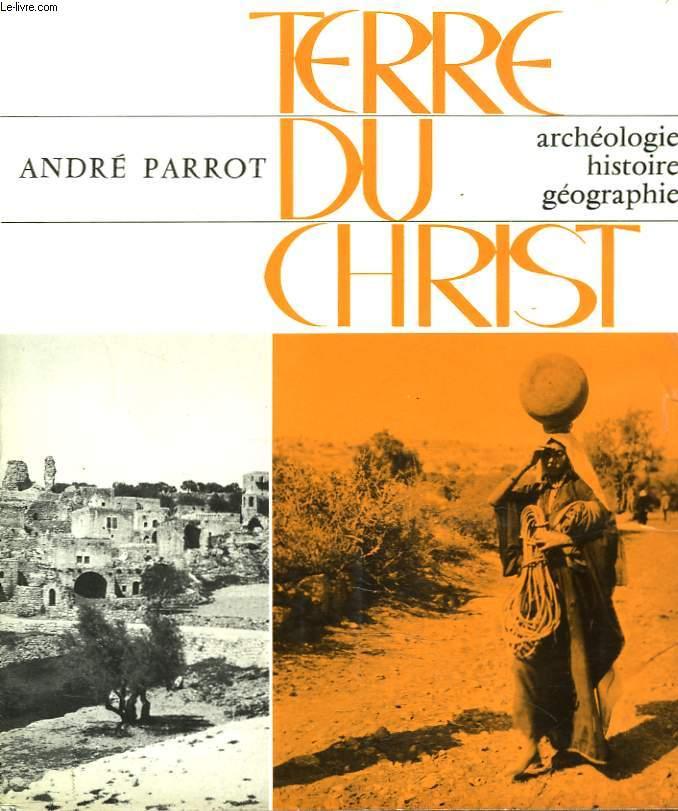 TERRE DU CHRIST. ARCHEOLOGIE, HISTOIRE, GEOGRAPHIE.