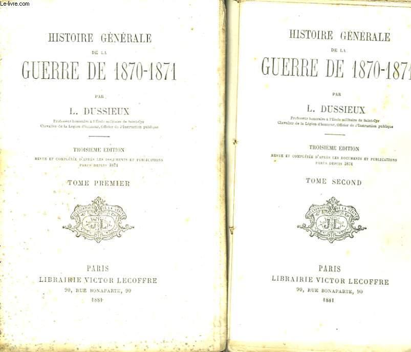 HISTOIRE GENERALE DE LA GUERRE DE 1870-1871. TOMES I ET II.