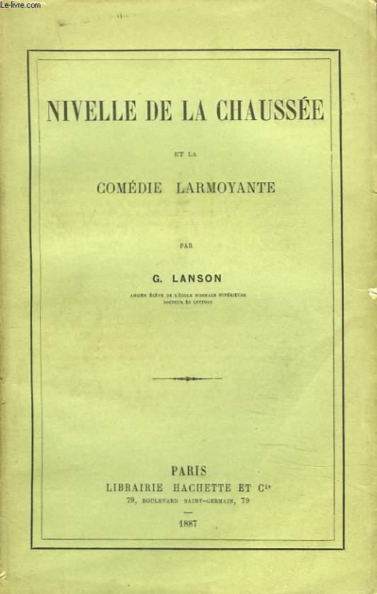 NIVELLE DE LA CHAUSSEE ET LA COMEDIE LARMOYANTE.