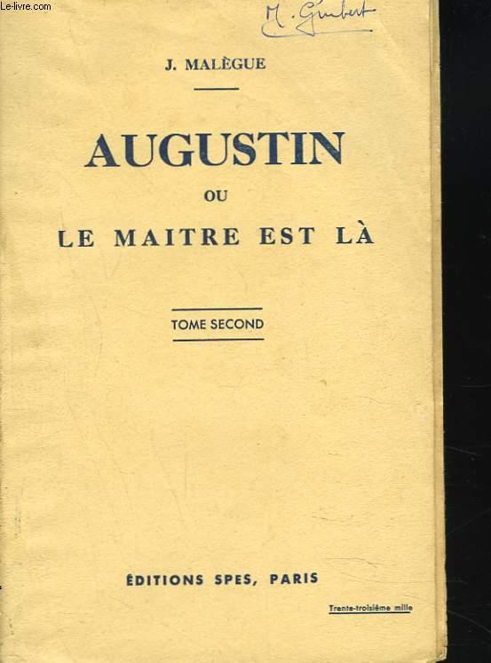AUGUSTIN ou LE MAITRE EST LA. TOME SECOND (SEUL).