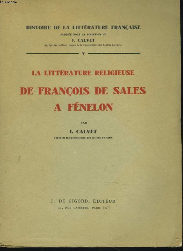 LA LITTERATURE RELIGIEUSE DE FRANCOIS DE SALES A FENELON.