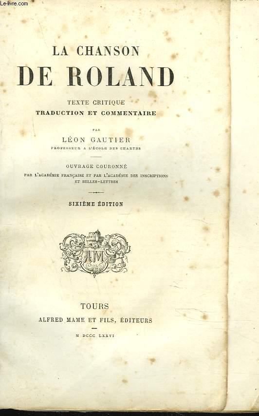 LA CHANSON DE ROLAND. TEXTE CRITIQUE, TRADUCTION ET COMMENTAIRE par LEON GAUTIER.