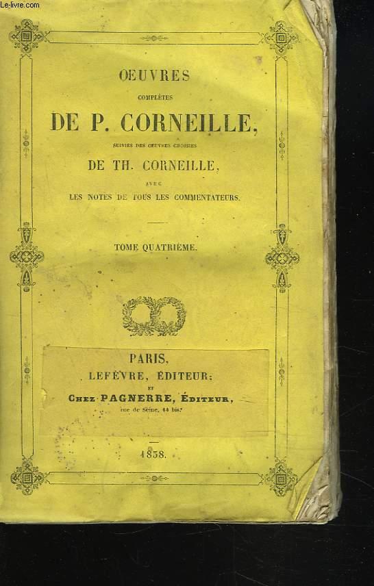 OEUVRES COMPLETES suivie des oeuvres choisies de TH. CORNEILLE. TOME QUATRIEME.