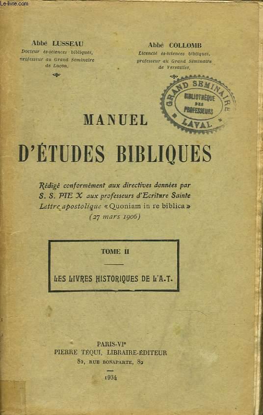 MANUEL D'ETUDES BIBLIQUES. TOME II. LES LIVRES HISTORIQUES DE L'ANCIEN TESTAMENT.