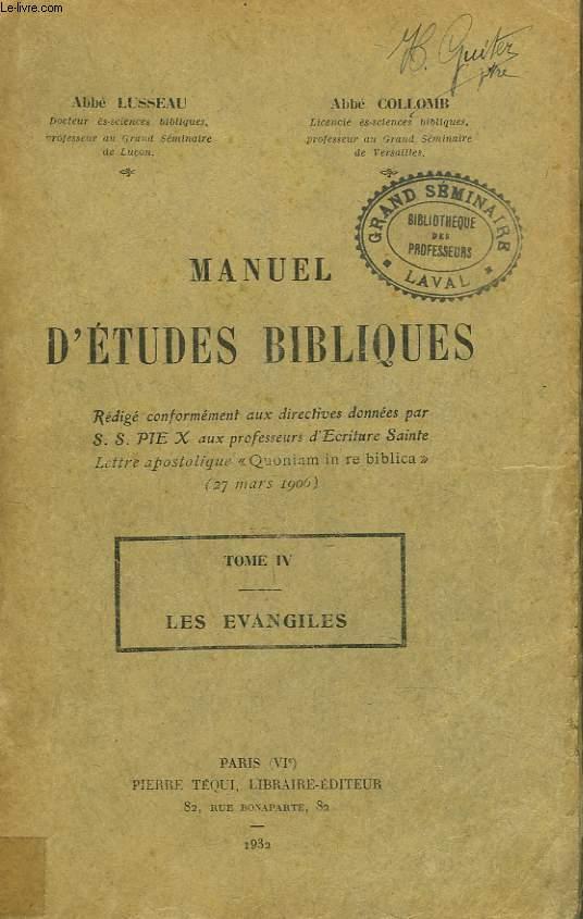 MANUEL D'ETUDES BIBLIQUES. TOME IV. LES EVANGILES.