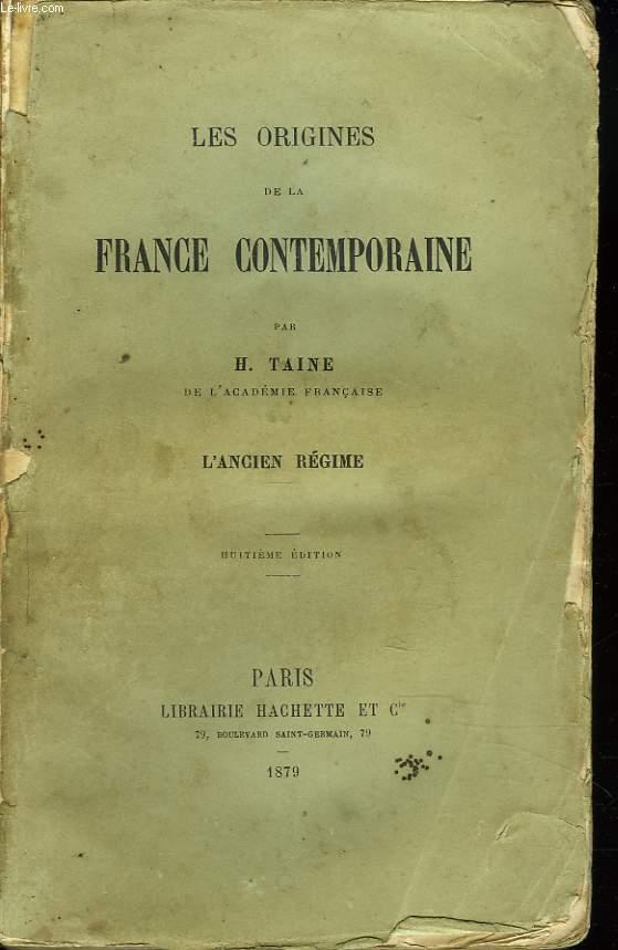 LES ORIGINES DE LA FRANCE CONTEMPORAINE. L'ANCIEN REGIME.