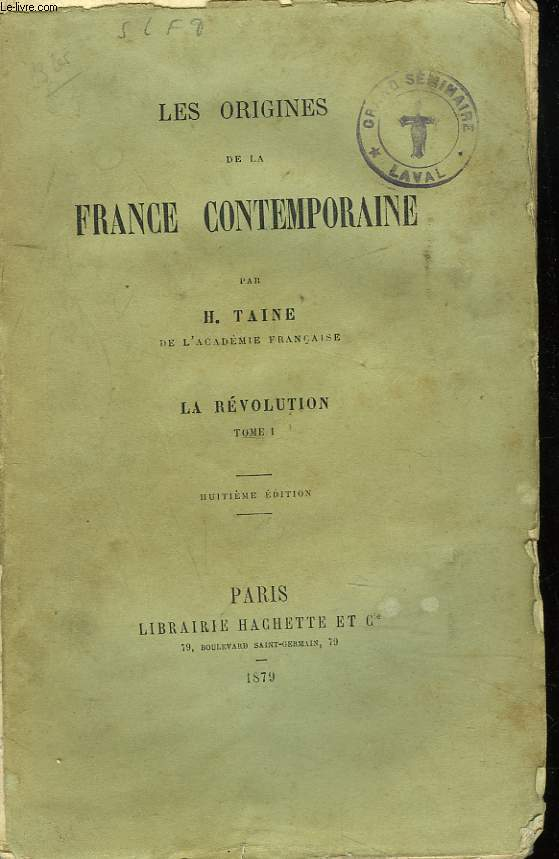 LES ORIGINES DE LA FRANCE CONTEMPORAINE. LA REVOLUTION. TOME I.