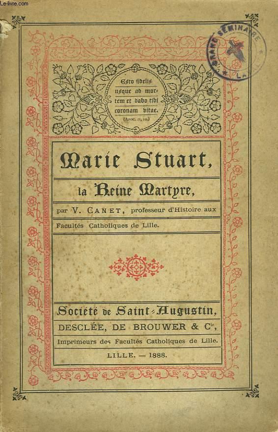 MARIE STUART. LA REINE MARTYRE
