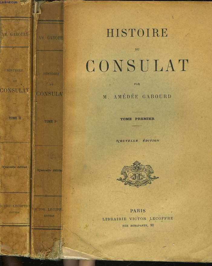 HISTOIRE DE LA REVOLUTION ET DE L'EMPIRE. HISTOIRE DU CONSULAT. TOMES I ET II.