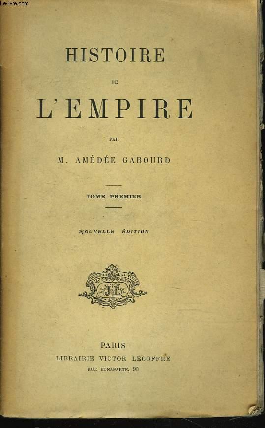 HISTOIRE DE LA REVOLUTION ET DE L'EMPIRE. HISTOIRE DE L'EMPIRE. TOME PREMIER.