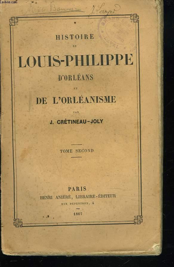 HISTOIRE DE LOUIS PHILIPPE D'ORLEANS ET DE L'ORLEANISME. TOME SECOND.