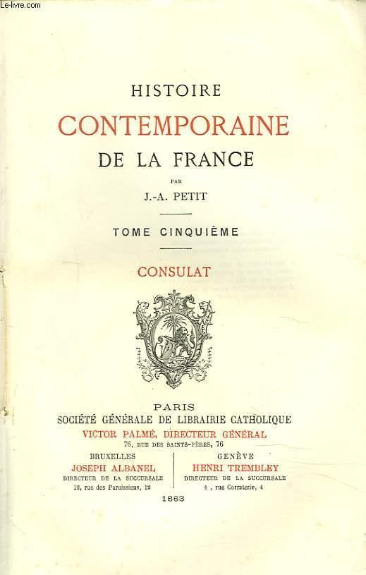 HISTOIRE CONTEMPORAINE DE LA FRANCE. TOME CINQUIEME.