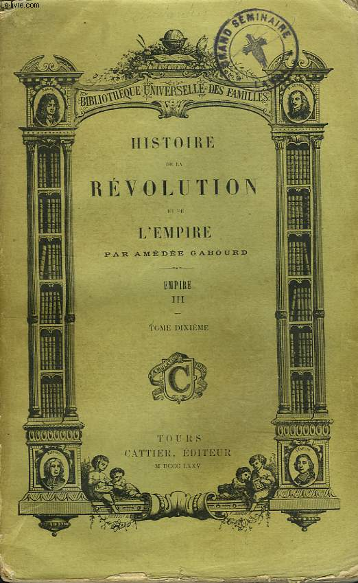 HISTOIRE DE LA REVOLUTION ET DE L'EMPIRE. TOME DIXIEME. EMPIRE III.