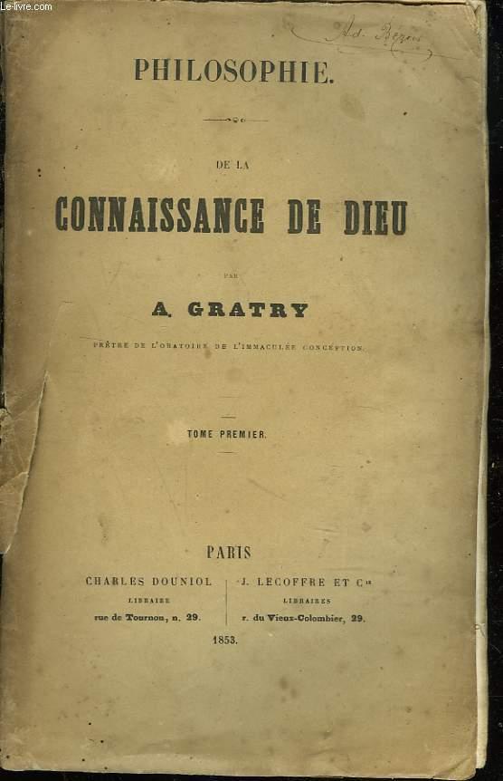 PHILOSOPHIE. DE LA CONNAISSANCE DE DIEU. TOME PREMIER.