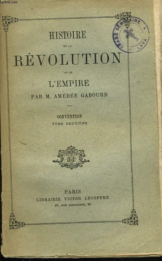 HISTOIRE DE LA REVOLUTION ET DE L'EMPIRE. TOME IV. CONVENTION, TOME DEUXIEME.