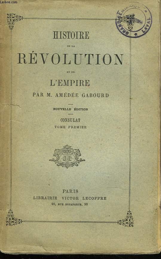 HISTOIRE DE LA REVOLUTION ET DE L'EMPIRE. TOME VI. CONSULAT, TOME DEUXIEME.