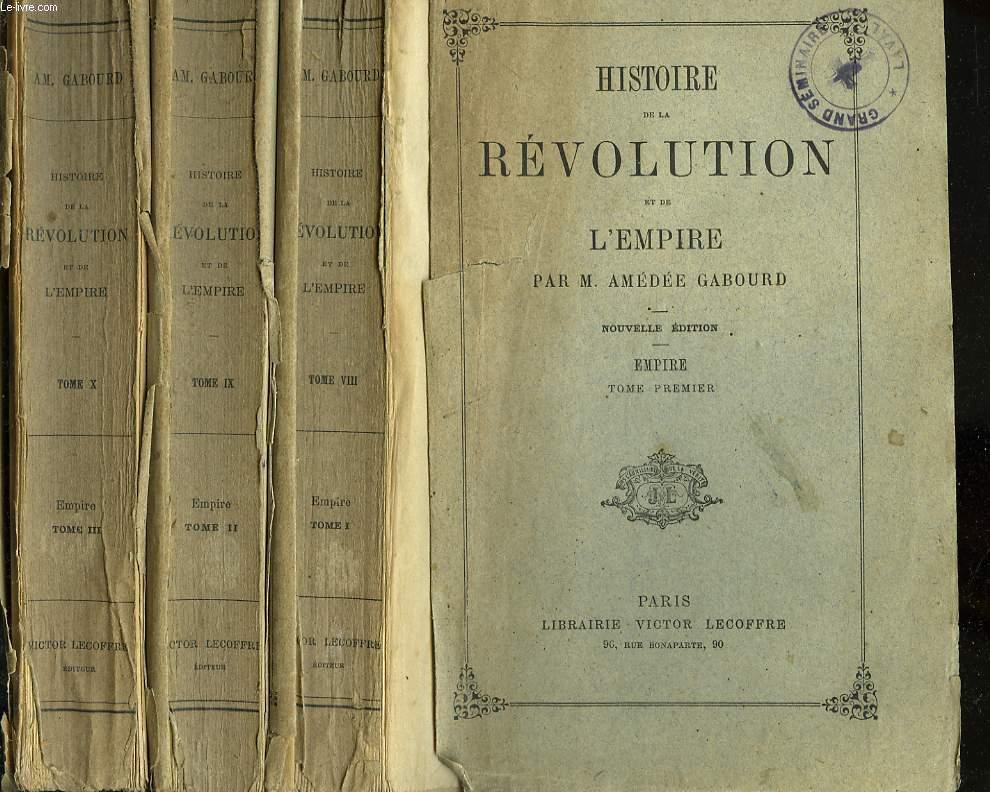 HISTOIRE DE LA REVOLUTION ET DE L'EMPIRE. TOME VIII, IX et X. EMPIRE, en 3 tomes.