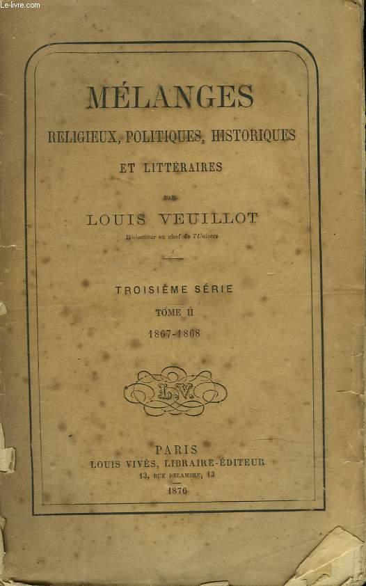 MELANGES RELIGIEUX, HISTORIQUES, POLITIQUES ET LITTERAIRES. TROISIEME SERIE. TOME II. 1867-1868.