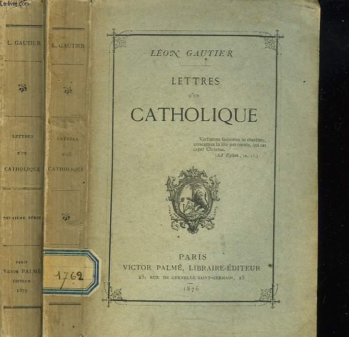 LETTRES D'UN CATHOLIQUE. + LETTRES D'UN CATHOLIQUE DEUXIEME SERIE.