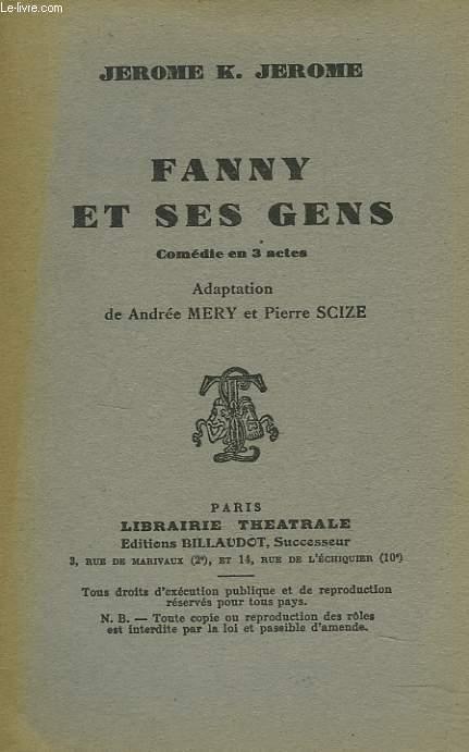 FANNY ET SES GENS. COMEDIE EN 3 ACTES. ADAPTATION D'ANDREE MERY ET PIERRE SCIZE.