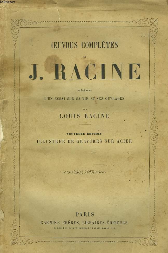 OEUVRES COMPLETES précédées d'un ESSAI SUR SA VIE ET SES OUVRAGES par  LOUIS RACINE.
