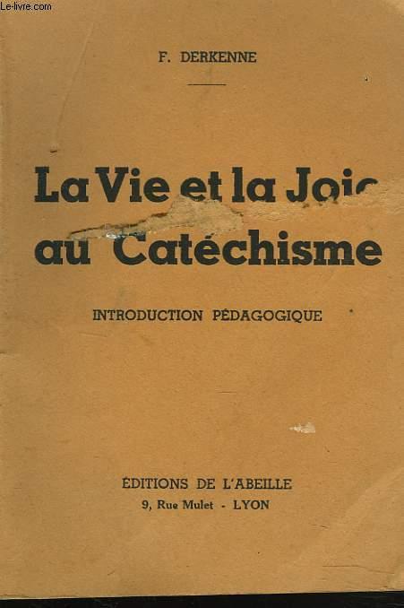 LA VIE ET LA JOIE AU CATECHISME. INTRODUCTION PEDAGOGIQUE.