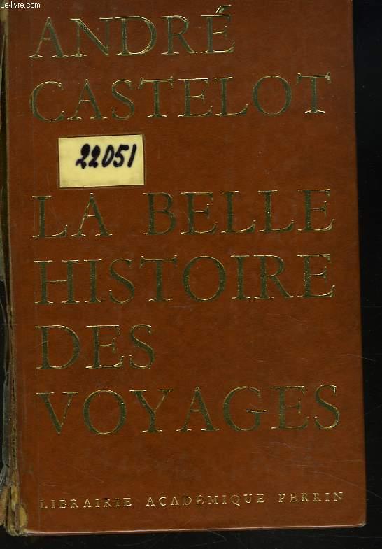 LA BELLE HISTOIRE DES VOYAGES.