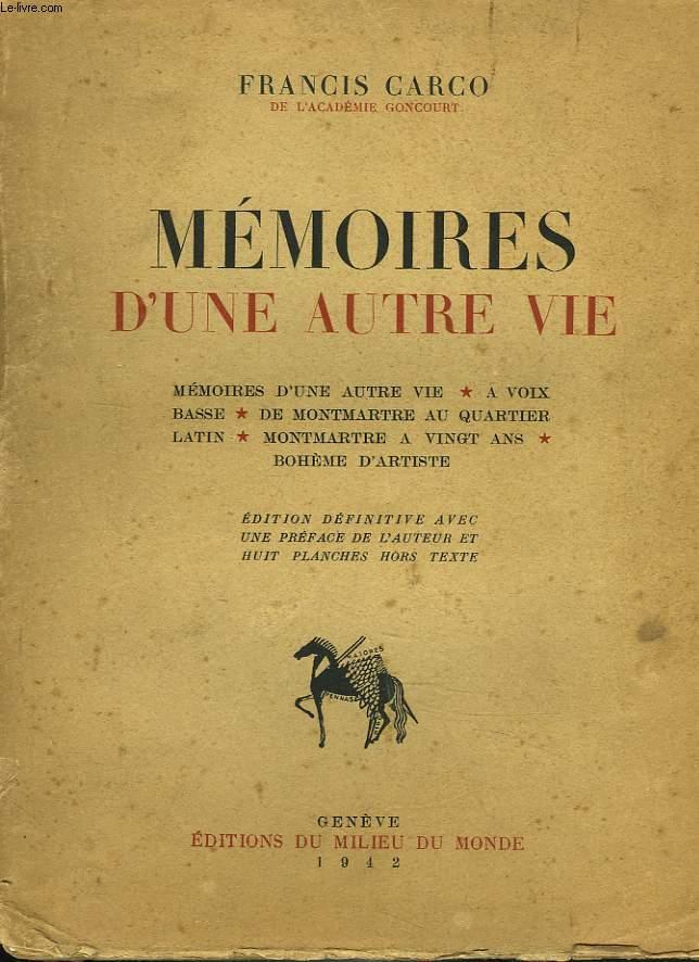 MEMOIRES D'UNE AUTRE VIE. A VOIX BASSE. DE MONTMARTRE AU QUARTIER LATIN. MONTMARTRE A VINGT ANS. BOHEME D'ARTISTE.