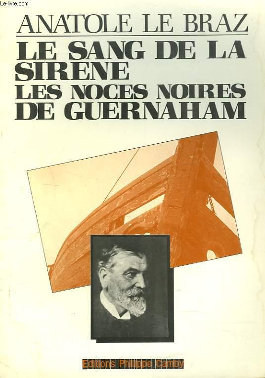LE SANG DE LA SIRENE suivi de LES NOCES NOIRES DE GUERNAHAM.