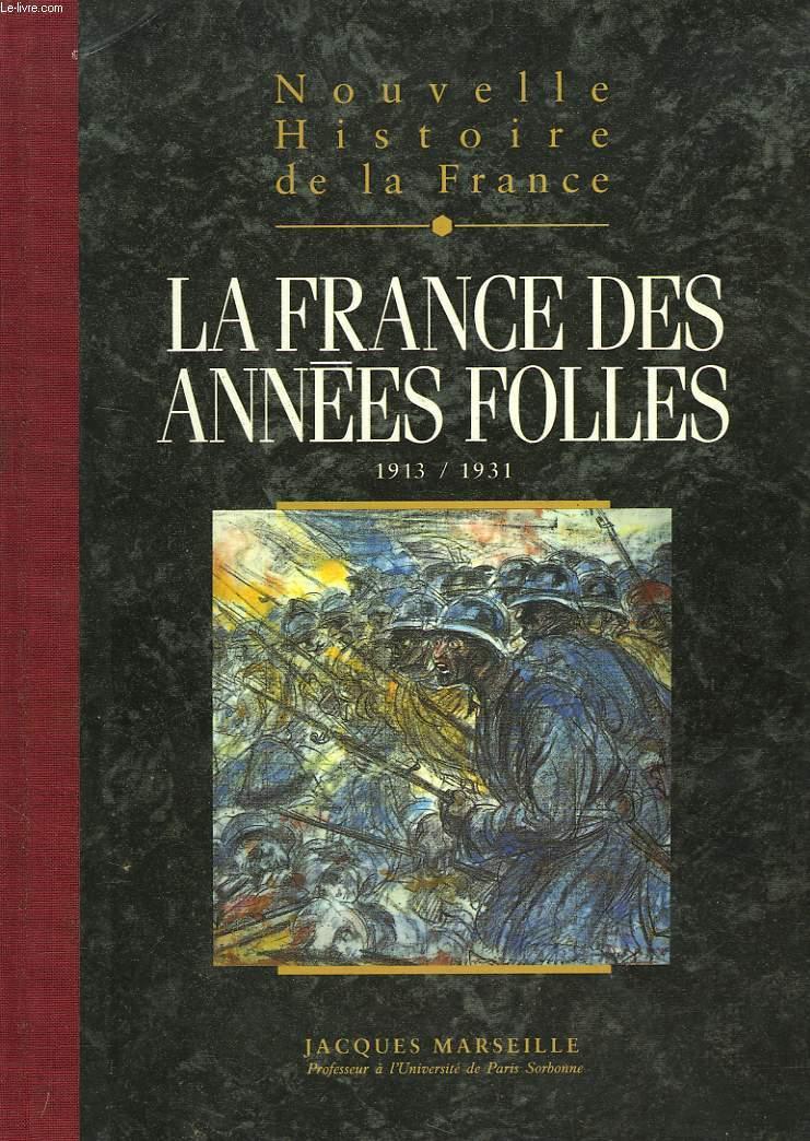 NOUVELLE HISTOIRE DE LA FRANCE. TOME 17. LA FRANCE DES ANNEES FOLLES.