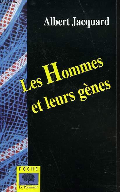 LES HOMMES ET LEURS GENES.