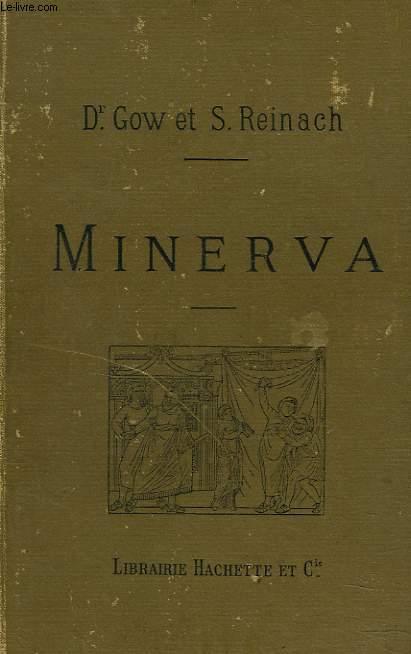 MINERVA. INTRODUCTION A L'ETUDE DES CLASSIQUES SCOLAIRES GRECS ET LATINS.