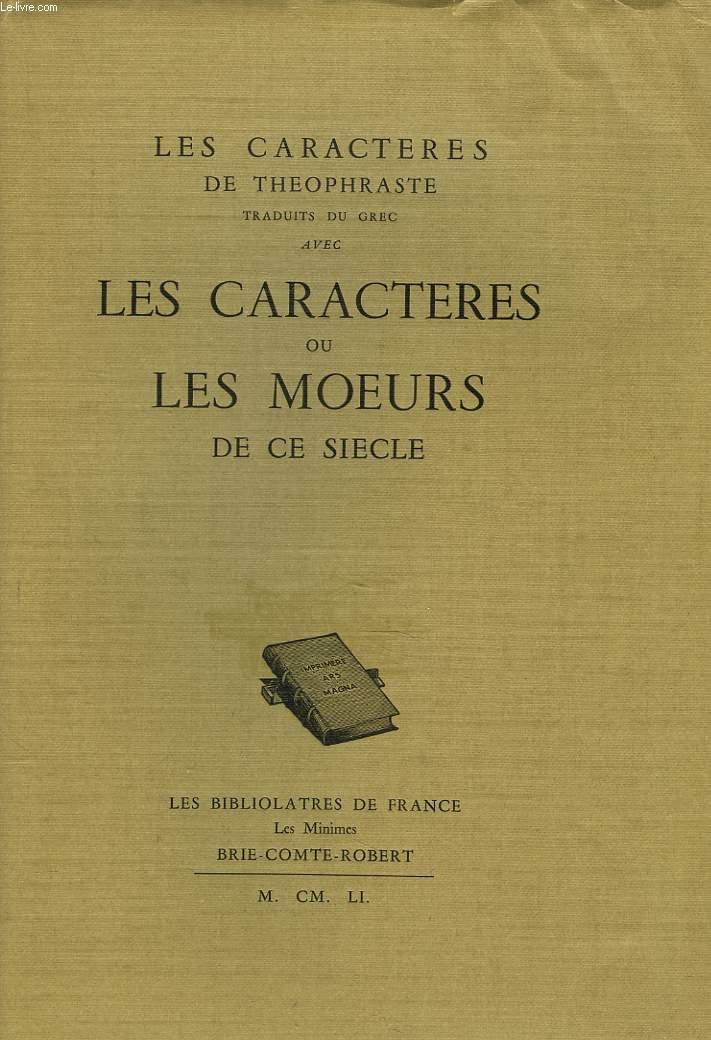 LES CARACTERES DE THEOPHRASTE TRADUIT DU GREC avec LES CARACTERES ou LES MOEURS DE CE SIECLE.