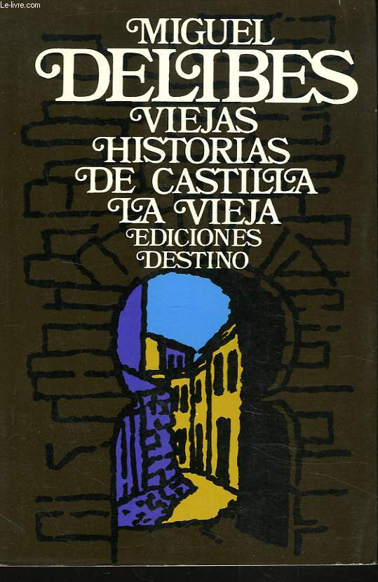 VIEJAS HISTORIAS DE CASTILLA LA VIEJA.