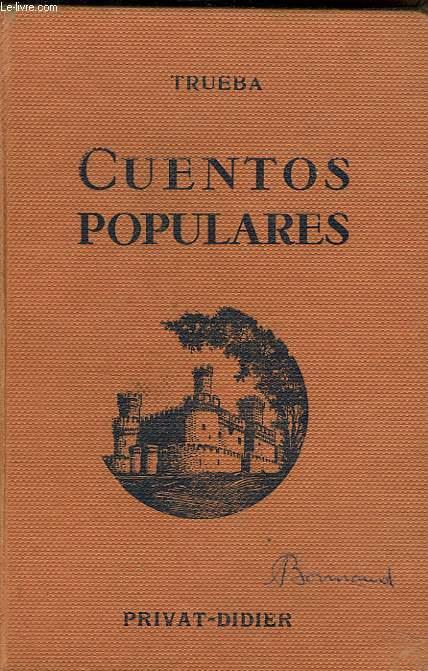 CUENTOS POPULARES. MORCEAUX CHOISIS AVEC NOTES ET QUESTIONNAIRES par TH. ALAUX et L. SAGARDOY.