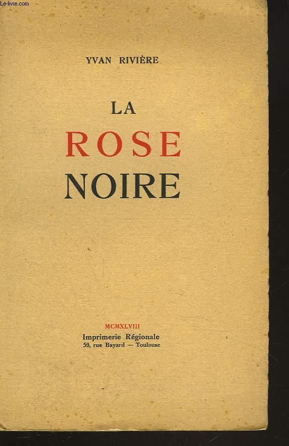 LA ROSE NOIRE + ENVOI DE L'AUTEUR.
