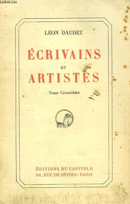 ECRIVAINS ET ARTISTES. TOME CINQUIEME.