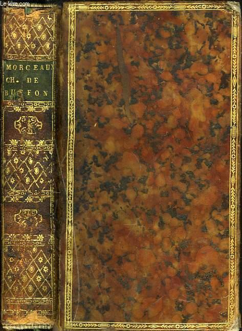 MORCEAUX CHOISIS DE BUFFON ou RECUEIL de ce que ses écrits ont de plus parfait sous le rapport du style et de l'éloquence.