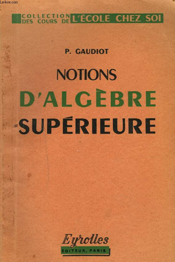NOTIONS D'ALGEBRE SUPERIEURES