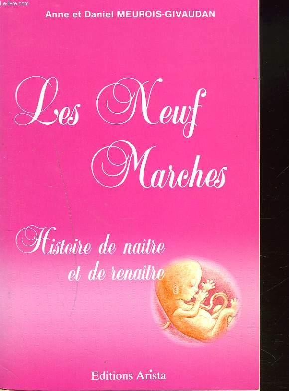 LES NEUF MARCHES. HISTOIRE DE NAITRE ET DE RENAITRE