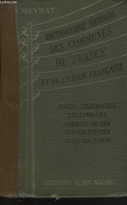 DICTIONNAIRE NATIONAL DES COMMUNES DE FRANCE ET DE L'UNION FRANCAISE.